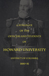 1880- 81 Catalog of the Officers and Students of Howard University