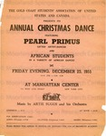 The Gold Coast Students' Association of United States and Canada Presents its Annual Christmas Dance Featuring Pearl Primus gifted Artist-Dancer and African Students in a variety of African Dances, Manhattan Center, NYC.