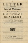 A letter from the King of Morocco, to his Majestythe King of England, Charles I.