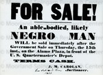 For Sale! An able-bodied, likely Negro man will be sold on Thursday, the 15th inst., on the Alamo Plaza ...